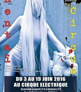 Hentaï Circus au Cirque Électrique