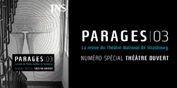 Le TNS fête le numéro 3 de sa revue PARAGES à Théâtre Ouvert