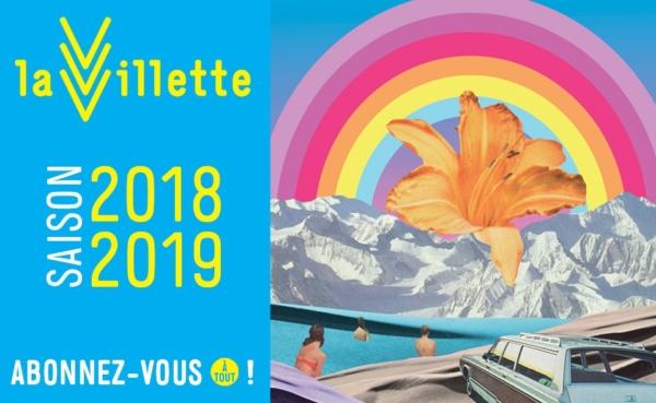 La saison 2018/2019 de la Villette !