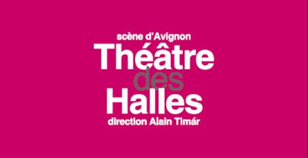 La programmation du Théâtre des Halles pour le Off 2018 à Avignon: Catherine Anne, Johanna Nizard, Pierre Notte, Gregori Baquet, Frédéric Fisbach et Nasser Djemaï